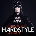 Super Geil Auf Hardstyle Vol 3