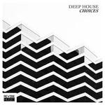 Deep House Choices Vol 1