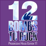 12 Bombs To Rock (Progressive House Edition 11)