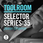 Toolroom Selector Series: 35 Jason Chance