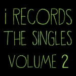 I Records: The Singles Vol 2
