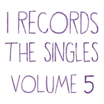 I Records: The Singles Vol 5