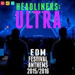 Headliners: Ultra EDM Festival Anthems 2015/2016