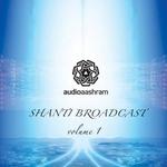 Shanti Broadcast Vol 1