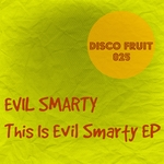 EVIL SMARTY - This Is Evil Smarty EP (Front Cover)