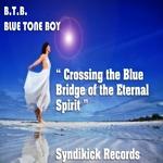 Crossing The Blue Bridge Of The Eternal Spirit