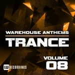Warehouse Anthems: Trance Vol 8