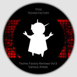 Techno Factory Remixes Vol 5