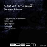 6 Am Walk (The Remixes) Part 2
