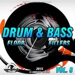 Drum & Bass Floor Fillers 2015 Vol 8
