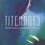 Buzzard Walk/Lights Down, Move Close
