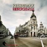 Killertraxx Metropolis Vol 6