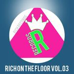 RICH ON THE FLOOR Vol 03