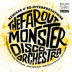 The Far Out Monster Disco Orchestra (remixes & Re-Interpretations)