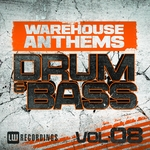 Warehouse Anthems: Drum & Bass Vol 8