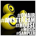 #OnAir #Amsterdam (#House #Music #Sampler)