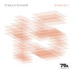 15 Years Of Terminal M: The A-Sides Vol 1