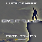 DE MAAS, Luca feat MAILMAN - Give It All Up (Front Cover)