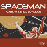 Spaceman: Ambient & Chill Out Music