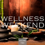 Wellness Weekend Vol 2 (Calm Music For Your Body & Your Soul)