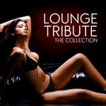Lounge Tribute (The Collection)