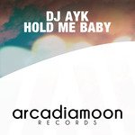DJ AYK - Hold Me Baby (Front Cover)