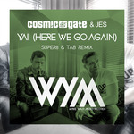 Yai (Here We Go Again) (Super8 & Tab remix)
