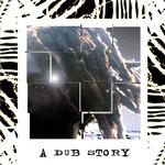 A Dub Story