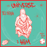 The Universe & Him