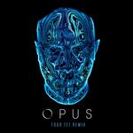 Opus (Four Tet Remix)