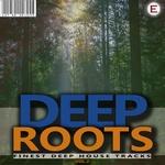 Deep Roots Vol 2