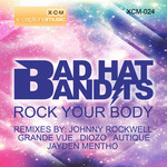 BAD HAT BANDITS - Rock Your Body (Front Cover)