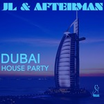 Jl & Afterman Present Dubai House Party
