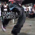 Bangs & Works Vol 1 (A Chicago Footwork Compilation)