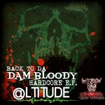 Back To Da Dam Bloody Hardcore EP