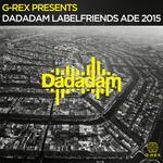 Dadadam Label Friends ADE 2015