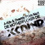 A KRIV/OVERTRIP feat MC MATT - Die Motherfucker Die (Back Cover)