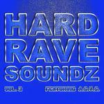 Hard Rave Soundz, Vol  3 (Feat. A*S*Y*S)