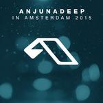 Anjunadeep In Amsterdam 2015