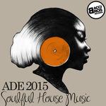 ADE 2015 Soulful House Music