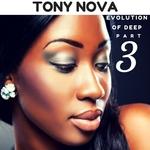 TONY NOVA - Evolution Of Deep Pt 3 (Front Cover)