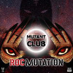 Mutant Club: Roc Mutation