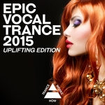Epic Vocal Trance 2015 Uplifting Edition