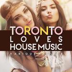 Toronto Loves House Music