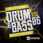 Future Drum & Bass Anthems Vol 6