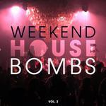 Weekend House Bombs Vol  2