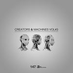 Creators & Machines Vol 3