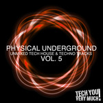 VARIOUS - Physical Underground Vol 5 (Unmixed Tech House & Techno Tracks) (Front Cover)