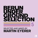 Berlin Underground Selection 5 (unmixed tracks)