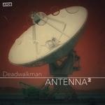 DEADWALKMAN - Antenna 2 (Front Cover)